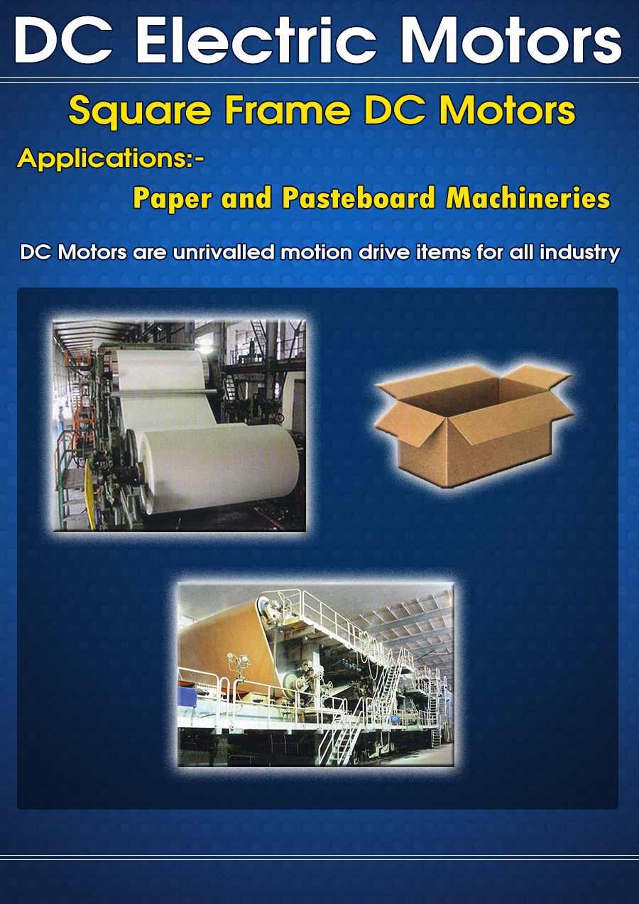 DC Electric motors square frame DC motors applications Paper and Pasteboard Machineries